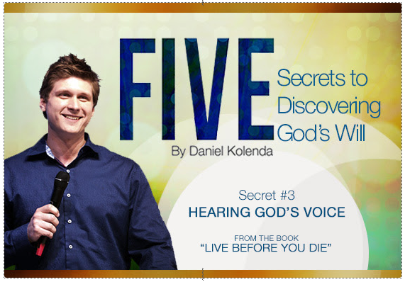 Five Secrets To Discovering God's Will - Secret #3 - Part 3 by Daniel Kolenda -